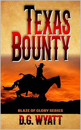 Texas Bounty: The Bounty Hunter Vigilante (The Texas Bounty Series Book 1) by [Wyatt, D.G.]