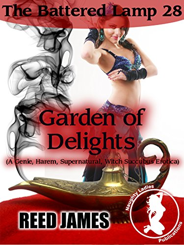 Garden of Delight (The Battered Lamp 28): (A Genie, Harem, Supernatural, Witch Succubus Erotica) - Garden Delight Lamp