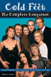 "The Complete ""Cold Feet"" Companion"