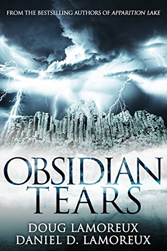 Obsidian Tears (Apparition Lake Book 2) by [Lamoreux, Daniel D., Lamoreux, Doug]