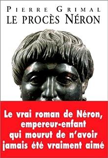 Le procès Néron, Grimal, Pierre