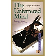 The Unfettered Mind: Letters Of The Zen Master To The Sword Master
