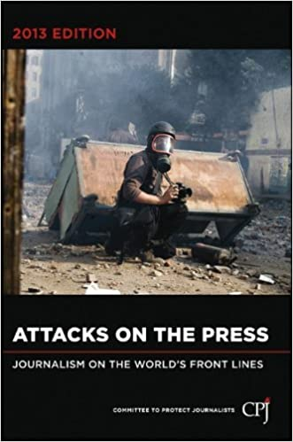 Attacks on the Press: Journalism on the World's Front Lines (Bloomberg) by Committee to Protect Journalists (CPJ) (2013-03-22)