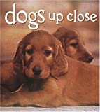 Dogs up Close, Vicki Constantine Croke, 0789204282