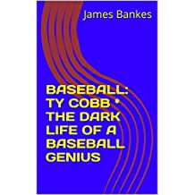 BASEBALL: TY COBB *  THE DARK LIFE OF A BASEBALL GENIUS