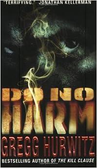 Do No Harm by Gregg Hurwitz (2003-08-01)