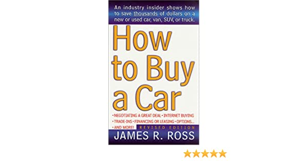 How to buy a car james a ross 9780312980740 amazon books fandeluxe Choice Image