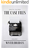 The Case Files Volume 1: Winter Holidays