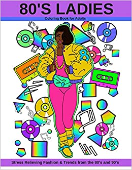 80s ladies coloring book for adults stress relieving fashion trends from the 80s and 90s