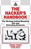 img - for The Hacker's Handbook: The Strategy Behind Breaking Into and Defending Networks book / textbook / text book