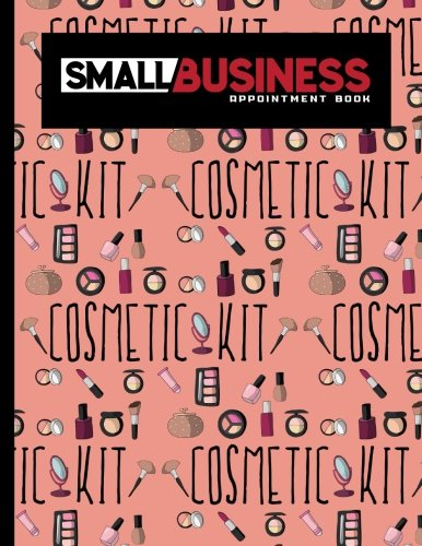 Download Small Business Appointment Book: 4 Columns Appointment Maker, Appointment Tracker, Hourly Appointment Planner, Cute Cosmetic Makeup Cover (Volume 31) pdf