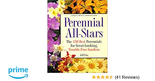Perennial All Stars The 150 Best Perennials For Great Looking