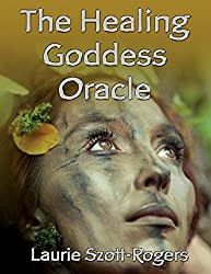 The Healing Goddess Oracle by Laurie Szott-Rogers (2014-04-07)