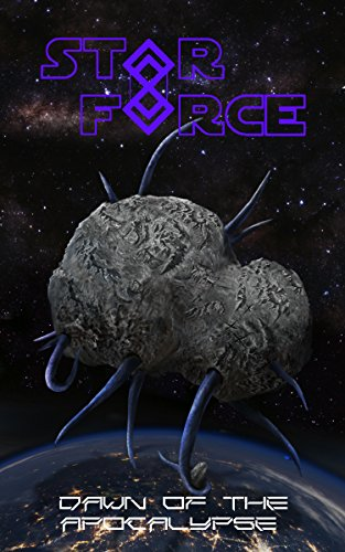 Star Force: Dawn of the Apocalypse (Star Force Universe Book 52)