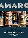 Amaro: The Spirited World of Bittersweet, Herbal