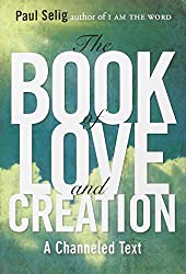 Book Of Love And Creation: A Channeled Text by Paul Selig (31-Oct-2012) Paperback
