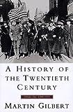A History of the Twentieth Century, Martin Gilbert, 0688100643