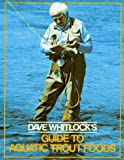 Dave Whitlock's Guide to Aquatic Trout Foods, Dave Whitlock, 1558212027