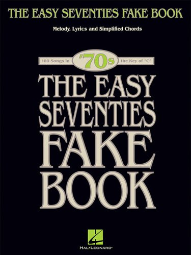 The Easy Seventies Fake Book (Fake Books)