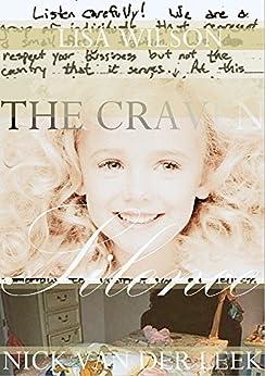The Craven Silence (True Crime Worldwide Vintage Edition Book 1) by [Leek, Nick van der, Wilson,Lisa]
