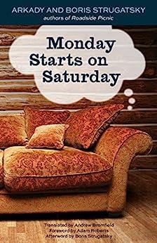 Monday Starts on Saturday by [Strugatsky, Boris, Strugatsky, Arkady, Bromfield, Andrew, Roberts, Adam]