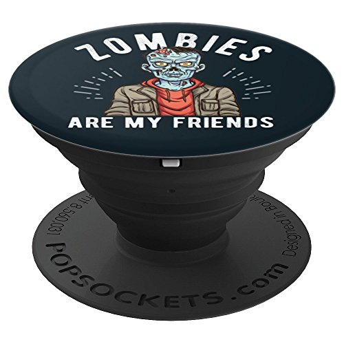 Scary Halloween Zombies are my Friends BFF Design Gift - PopSockets Grip and Stand for Phones and Tablets