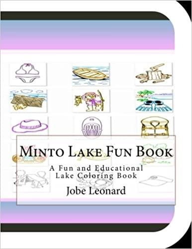 Minto Lake Fun Book: A Fun and Educational Lake Coloring Book