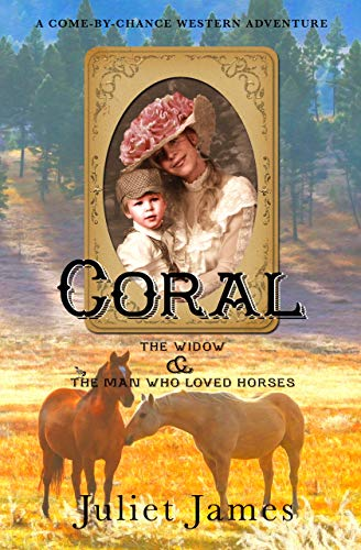 Coral - The Widow and the Man Who Loved Horses: Montana Western Romance (Come-By-Chance Mail Order Brides Book 8)