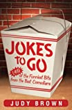 Jokes to Go: 1,386 of the Funniest Bits from the Best Comeidans