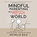 Bargain Audio Book - Mindful Parenting in a Messy World