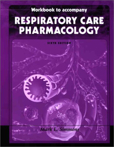 Workbook T/A Respiratory Care Pharmacology, 6th ed.
