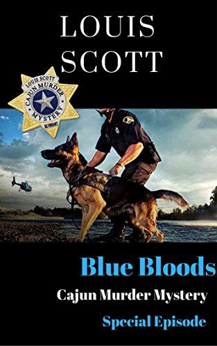 Blue Blood: Special Episode (Cajun Murder Mystery Book 0) (Scott Grips Hurricane)