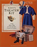 Addy's Theater Kit: A Play About Addy for You and Your Friends to Perform (American Girl Collection)
