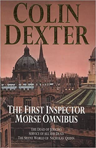 Book The First Inspector Morse Omnibus: 'Dead of Jericho', 'Service of All the Dead', 'Silent World of Nicholas Quinn'