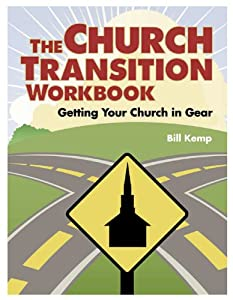 The Church Transition Workbook: Getting Your Church in Gear