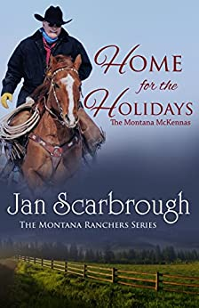 Home for the Holidays: The Montana McKennas (The Montana Ranchers Book  7) by [Scarbrough, Jan]