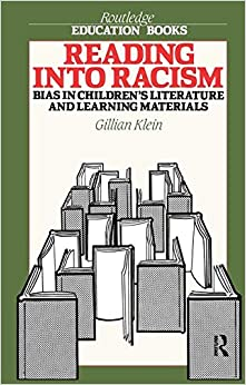 Reading into Racism: Bias in Children's Literature and Learning Materials Routledge Education Books