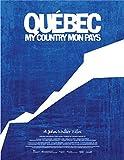 Québec My Country Mon Pays