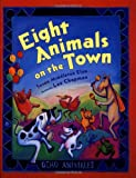 Eight Animals on the Town, Susan Middleton Elya, 0399234373