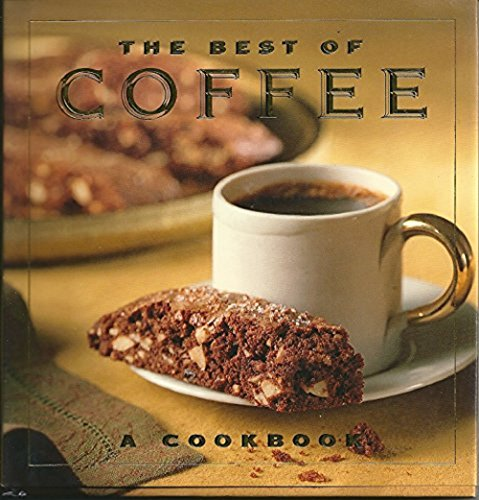 The Best of Coffee: A Cookbook