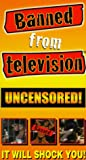 Banned From TV: Uncensored [VHS]