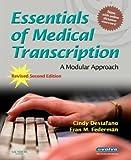 Essentials of Medical Transcription by Cindy Destafano, Fran M. Federman. (Saunders / Elsevier,2007) [Paperback] 2nd Revised Edition