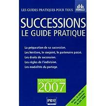 SUCCESSIONS LE GUIDE PRATIQUE 2007