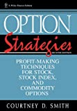 Option Strategies: Profit-Making Techniques for Stock, Stock Index, and Commodity Options, Second Edition