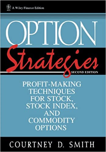 Option Strategies 2E: Profit-making Techniques for Stock, Stock Index and Commodity Options (Wiley Finance)