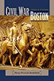 Civil War Boston: Home Front and Battlefield by Thomas H. O'Connor front cover