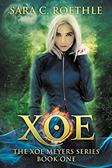 Xoe: Vampires, and Werewolves, and Demons, oh my! (Xoe Meyers Young Adult Fantasy/Horror Series Book 1) by [Roethle, Sara C.]