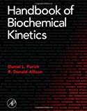 img - for Handbook of Biochemical Kinetics: A Guide to Dynamic Processes in the Molecular Life Sciences by Daniel L. Purich (1999-10-28) book / textbook / text book