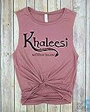 Khaleesi Tank, Khaleesi Shirt Mother of Dragons Shirt Mother of Dragons Shirt for Women Girls Men Unisex Top Tee, Game of Thrones Muscle Tank, Gym tank, Yoga Tank, Womens Tank, weight lifting tank