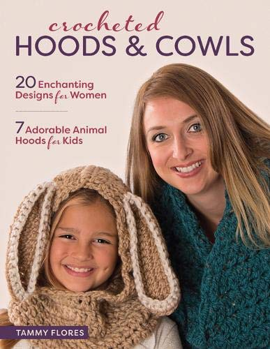 Crocheted Hoods and Cowls: 20 Enchanting Designs for Women 7 Adorable Animal Hoods for ()